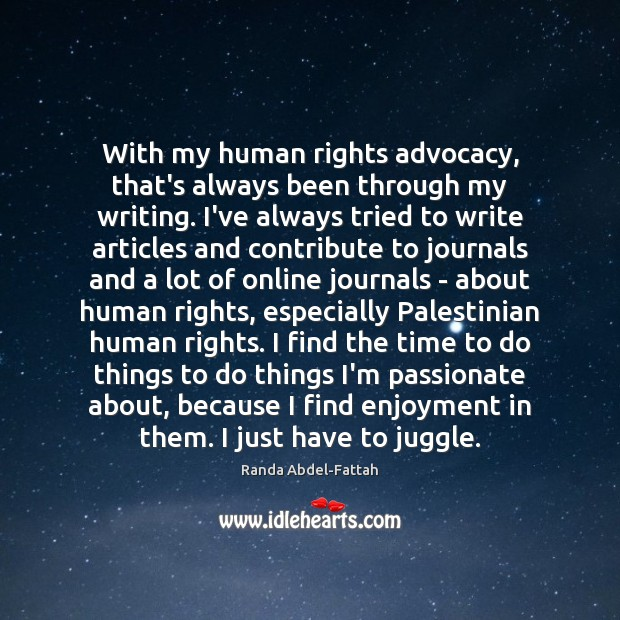 Image, With my human rights advocacy, that's always been through my writing. I've