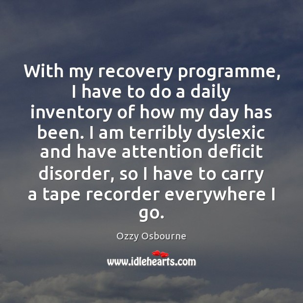 Image, With my recovery programme, I have to do a daily inventory of