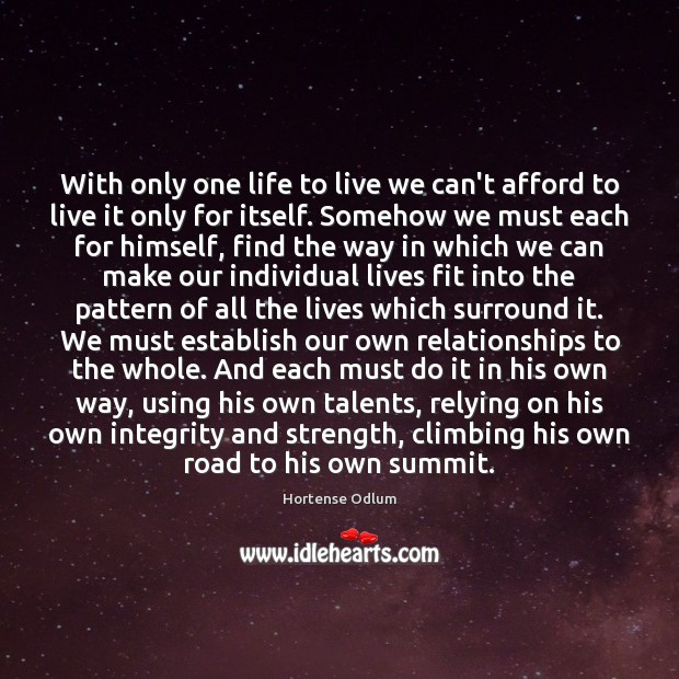 With only one life to live we can't afford to live it Hortense Odlum Picture Quote