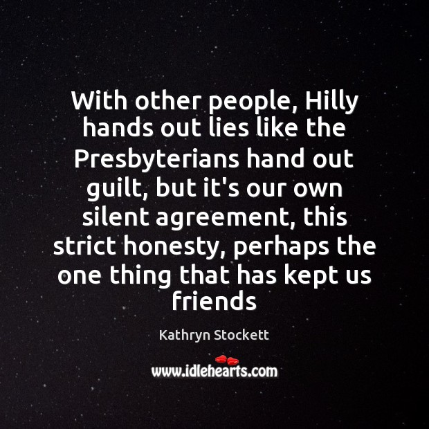 With other people, Hilly hands out lies like the Presbyterians hand out Image