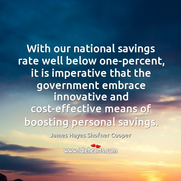 Image, With our national savings rate well below one-percent, it is imperative that the government