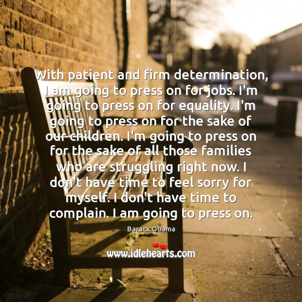 With patient and firm determination, I am going to press on for Struggle Quotes Image