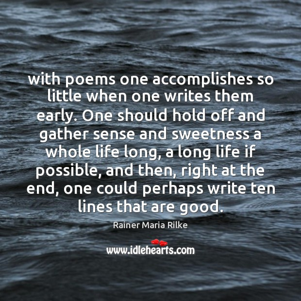 Image, With poems one accomplishes so little when one writes them early. One