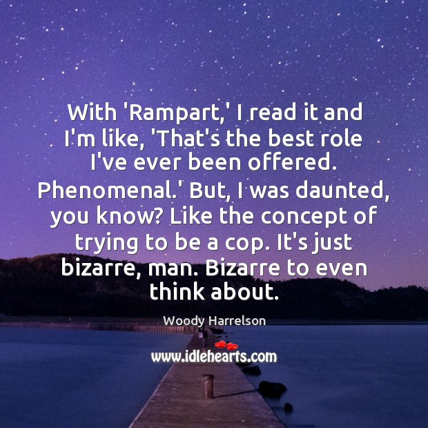 Image, With 'Rampart,' I read it and I'm like, 'That's the best