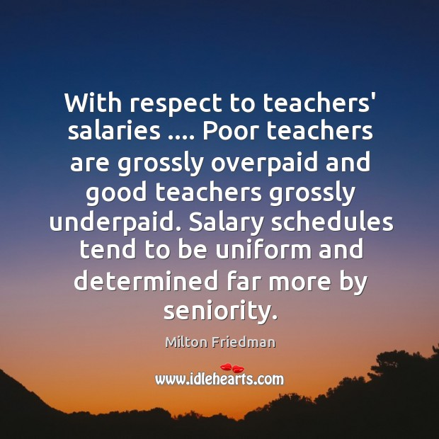 Image, With respect to teachers' salaries …. Poor teachers are grossly overpaid and good