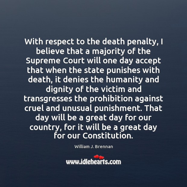 With respect to the death penalty, I believe that a majority of Image