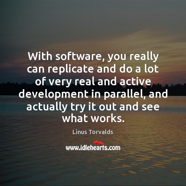 Image, With software, you really can replicate and do a lot of very