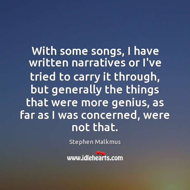 With some songs, I have written narratives or I've tried to carry Image