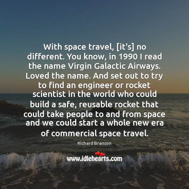 Image, With space travel, [it's] no different. You know, in 1990 I read the