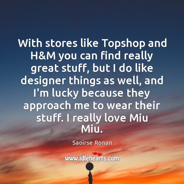 Image, With stores like Topshop and H&M you can find really great