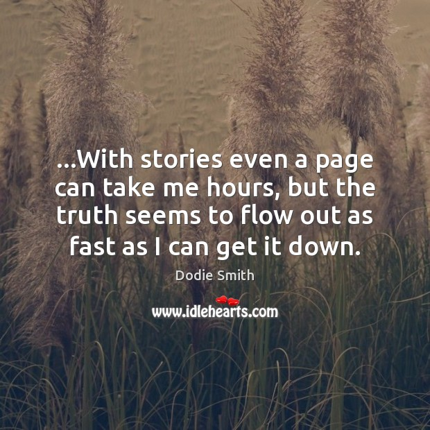 …With stories even a page can take me hours, but the truth Image