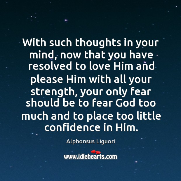 Image, With such thoughts in your mind, now that you have resolved to love him and