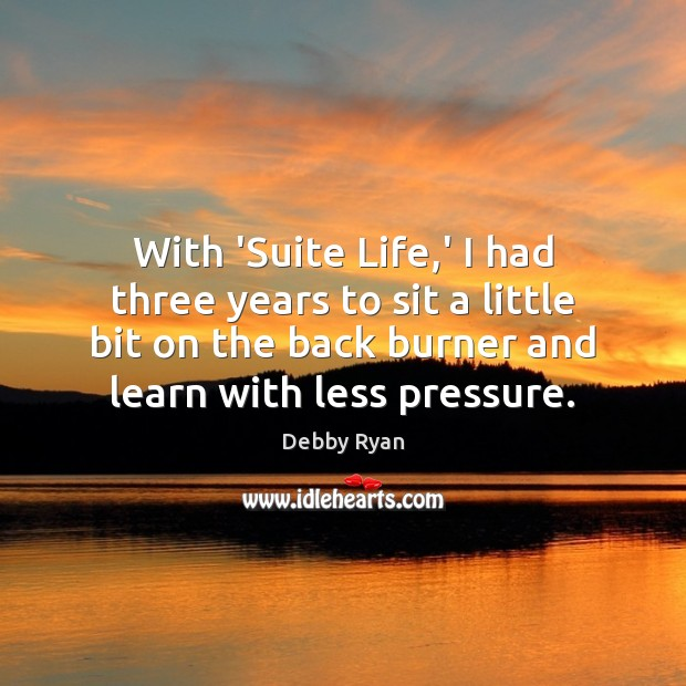 With 'Suite Life,' I had three years to sit a little Image