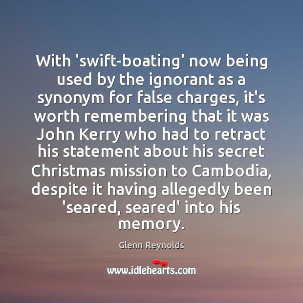 With 'swift-boating' now being used by the ignorant as a synonym for Image