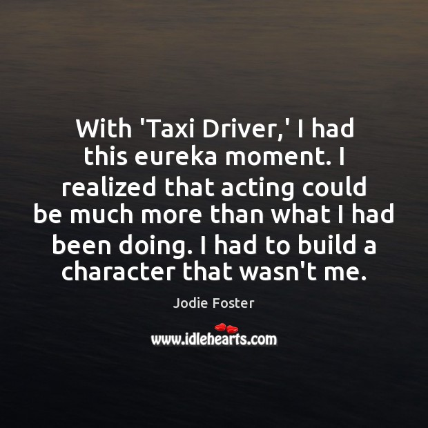 With 'Taxi Driver,' I had this eureka moment. I realized that Image