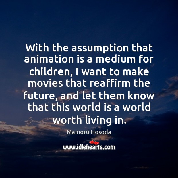 With the assumption that animation is a medium for children, I want Image