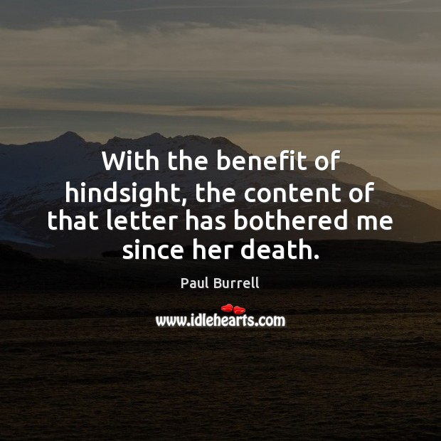 With the benefit of hindsight, the content of that letter has bothered me since her death. Image