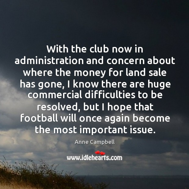 Image, With the club now in administration and concern about where the money for land sale has gone