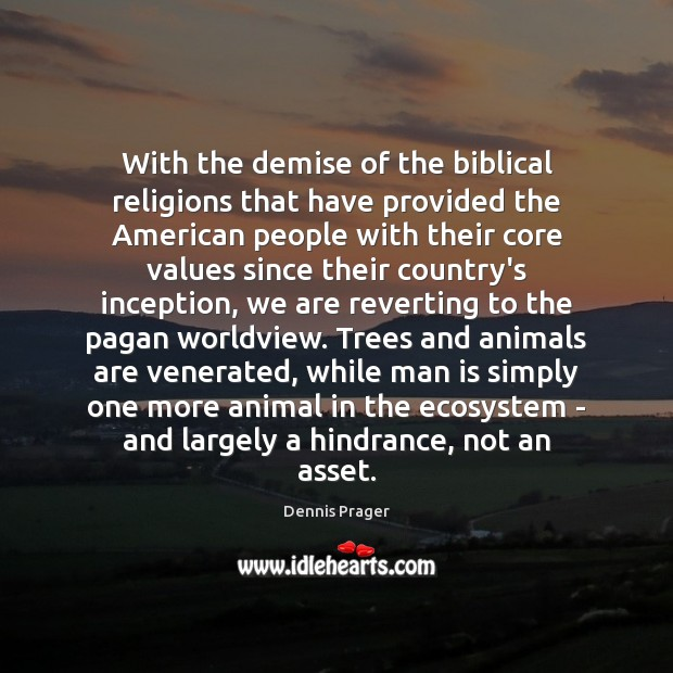 Image, With the demise of the biblical religions that have provided the American