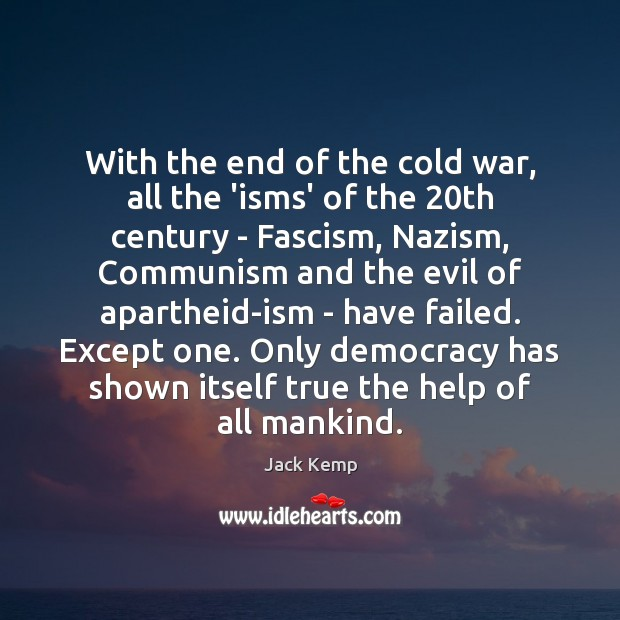 With the end of the cold war, all the 'isms' of the 20 Image