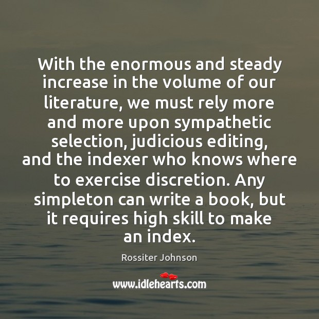Image, With the enormous and steady increase in the volume of our literature,