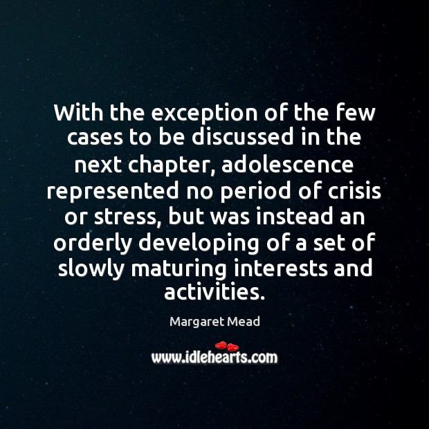 With the exception of the few cases to be discussed in the Margaret Mead Picture Quote