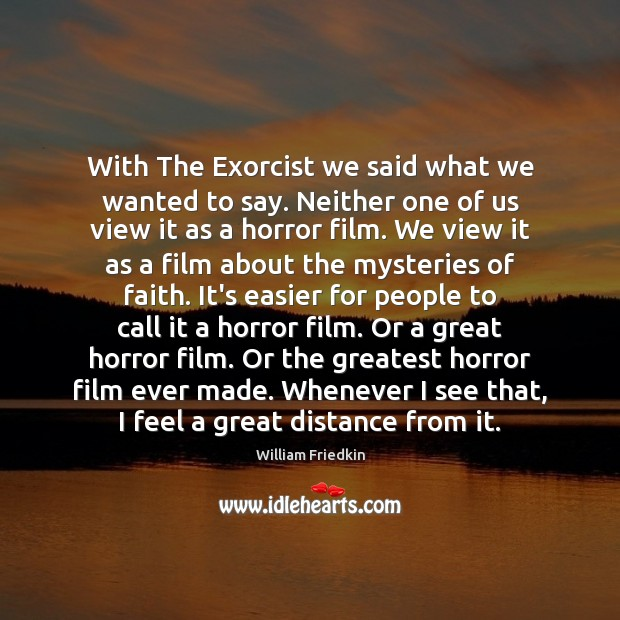 With The Exorcist we said what we wanted to say. Neither one Image