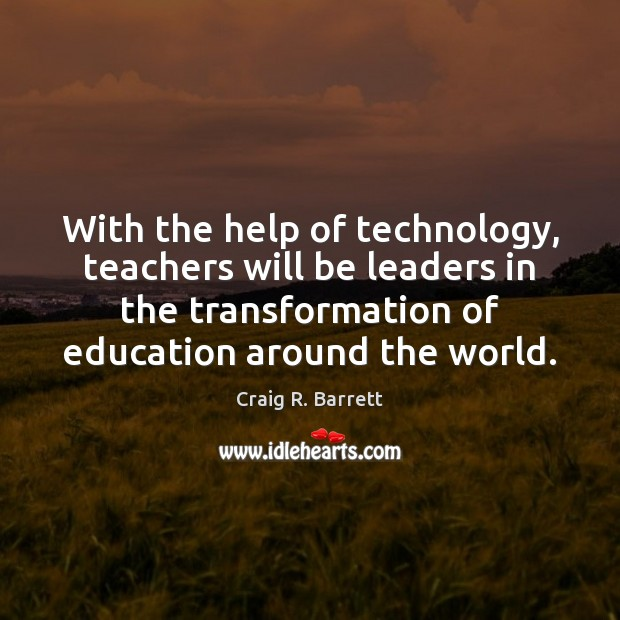 Image, With the help of technology, teachers will be leaders in the transformation