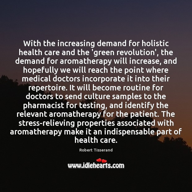 Image, With the increasing demand for holistic health care and the 'green revolution',