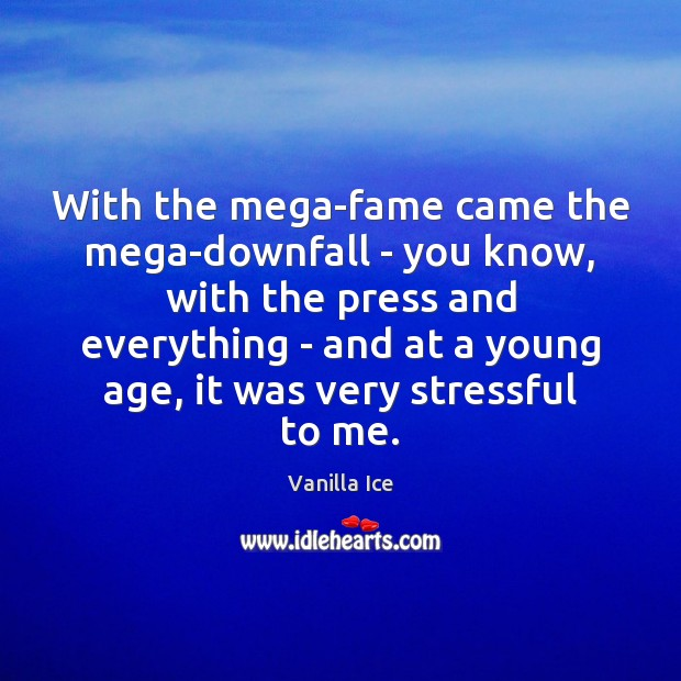 Image, With the mega-fame came the mega-downfall – you know, with the press