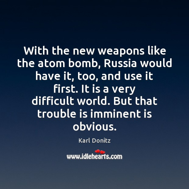Image, With the new weapons like the atom bomb, Russia would have it,