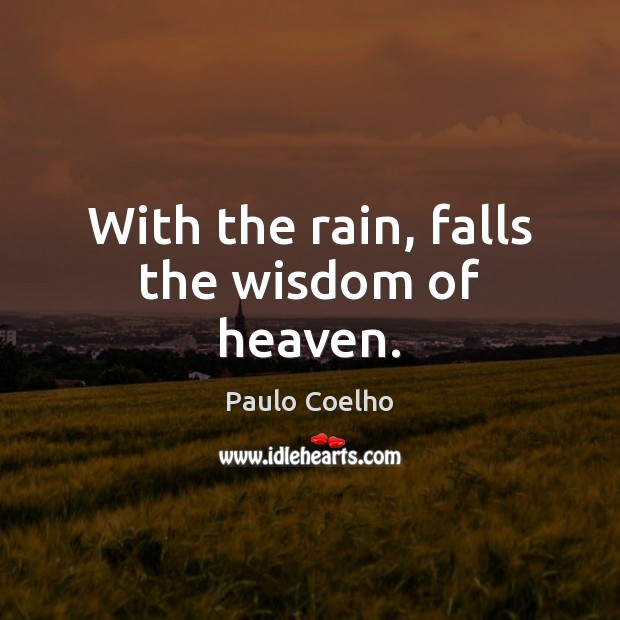 With the rain, falls the wisdom of heaven. Image