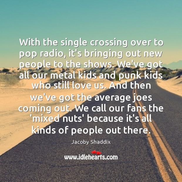 With the single crossing over to pop radio, it's bringing out new Image