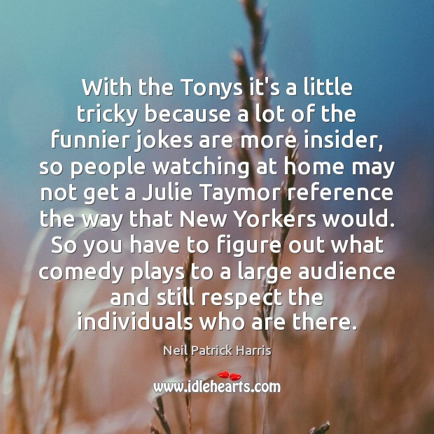 Image, With the Tonys it's a little tricky because a lot of the
