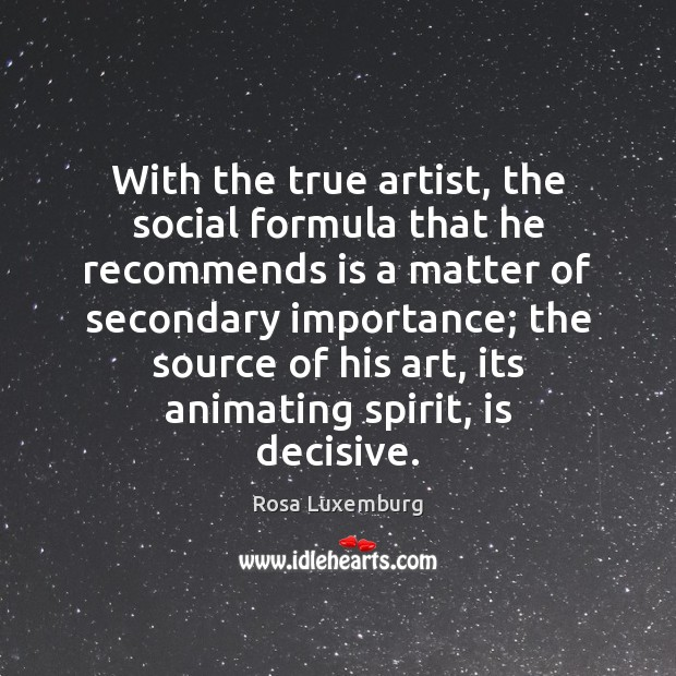 Image, With the true artist, the social formula that he recommends is a