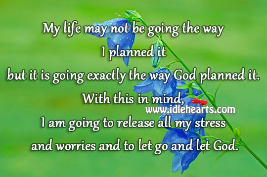 My Life Is Going Exactly The Way God Planned.