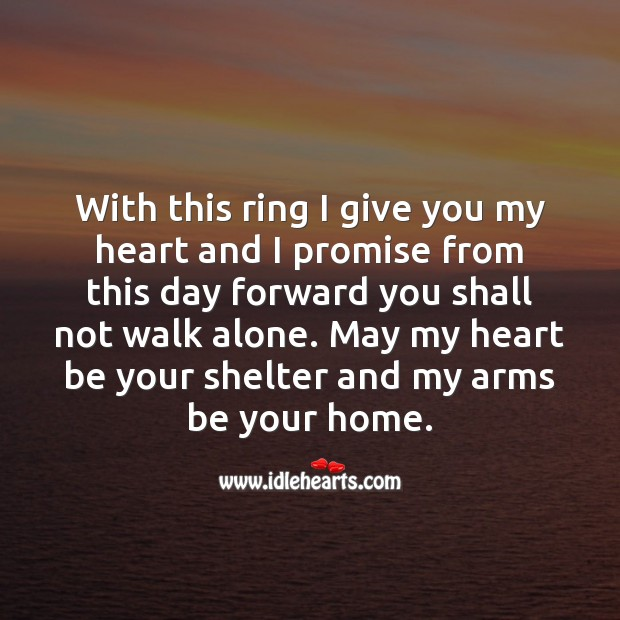 With this ring I give you my heart. Alone Quotes Image