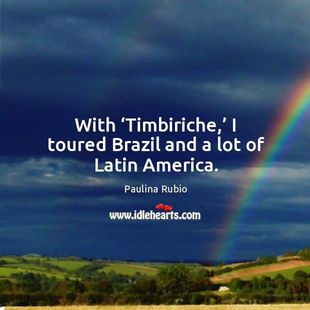 With 'timbiriche,' I toured brazil and a lot of latin america. Image