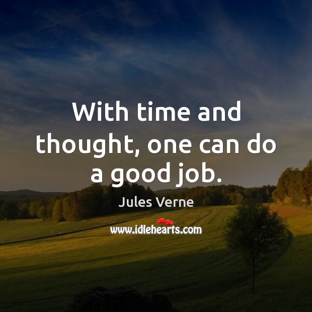 With time and thought, one can do a good job. Image