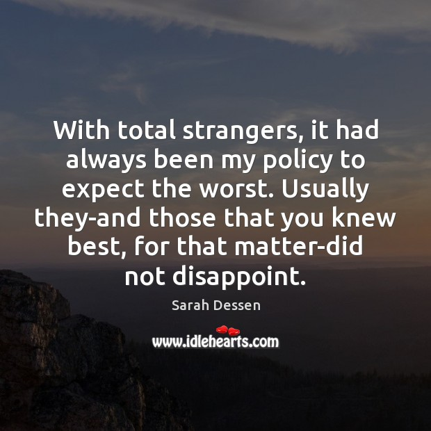 With total strangers, it had always been my policy to expect the Image