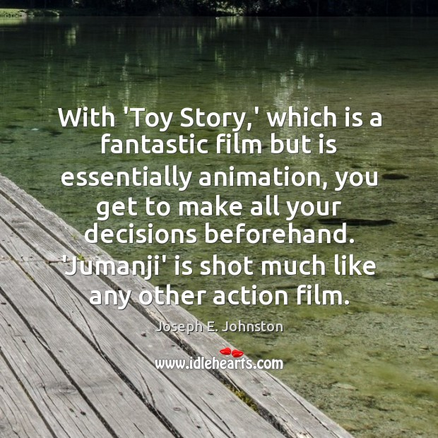 With 'Toy Story,' which is a fantastic film but is essentially Image