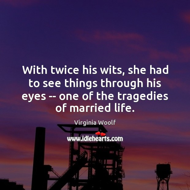 Image, With twice his wits, she had to see things through his eyes