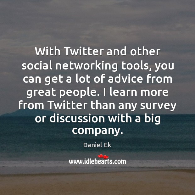 Image, With Twitter and other social networking tools, you can get a lot