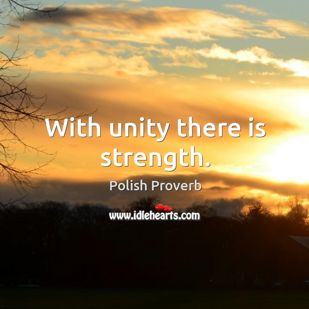 With unity there is strength. Polish Proverbs Image