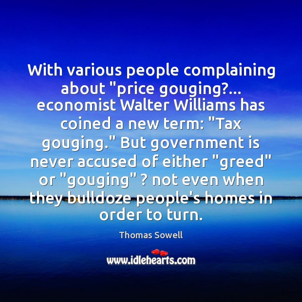 "Image, With various people complaining about ""price gouging?… economist Walter Williams has coined"