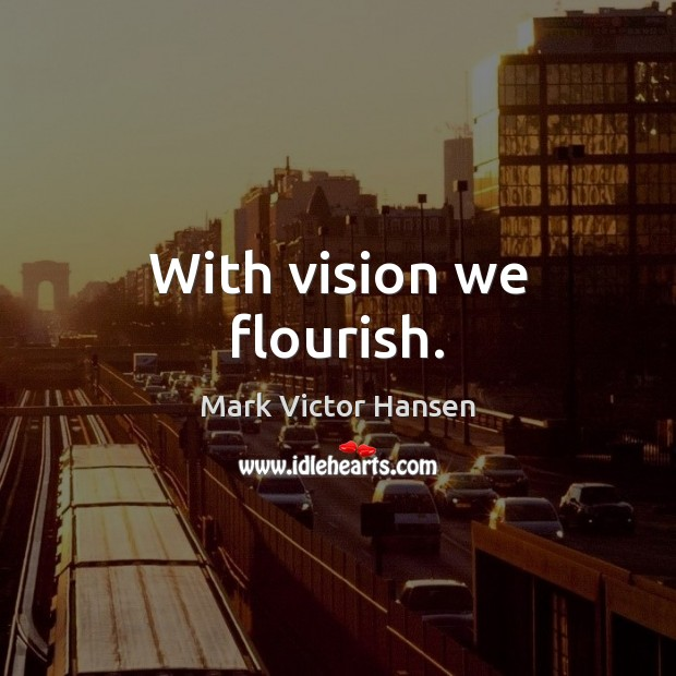 Image, With vision we flourish.