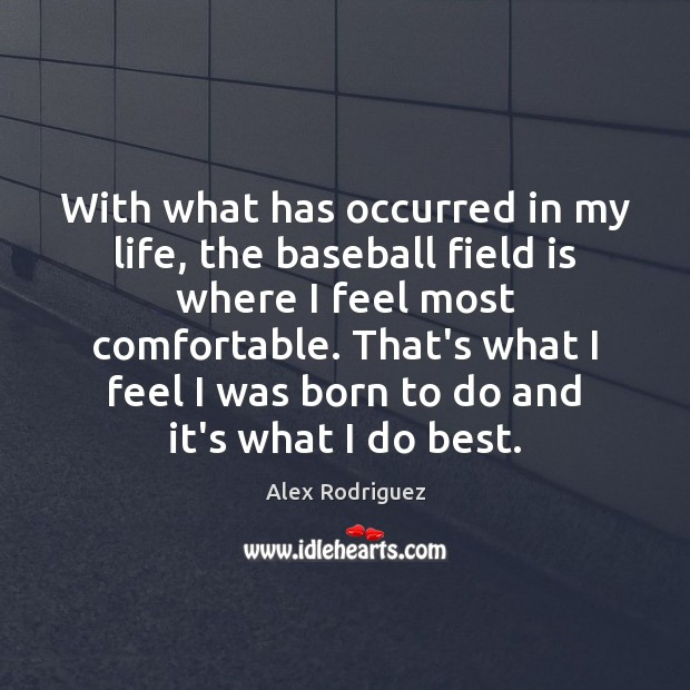 Image, With what has occurred in my life, the baseball field is where