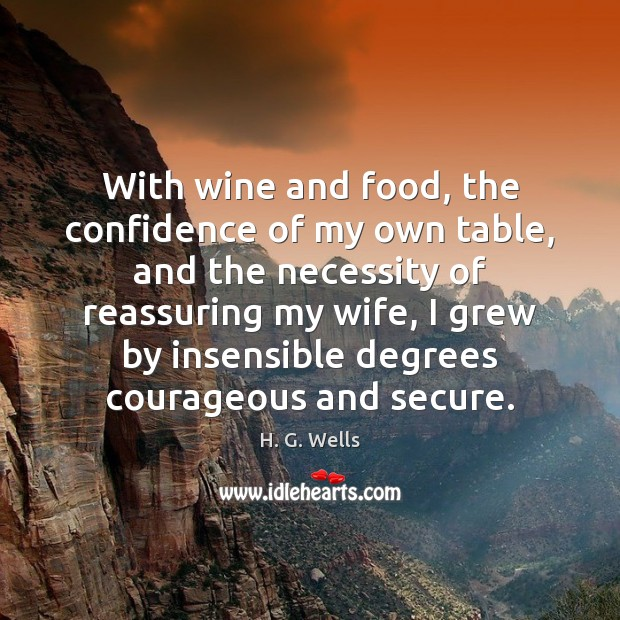 With wine and food, the confidence of my own table, and the Image