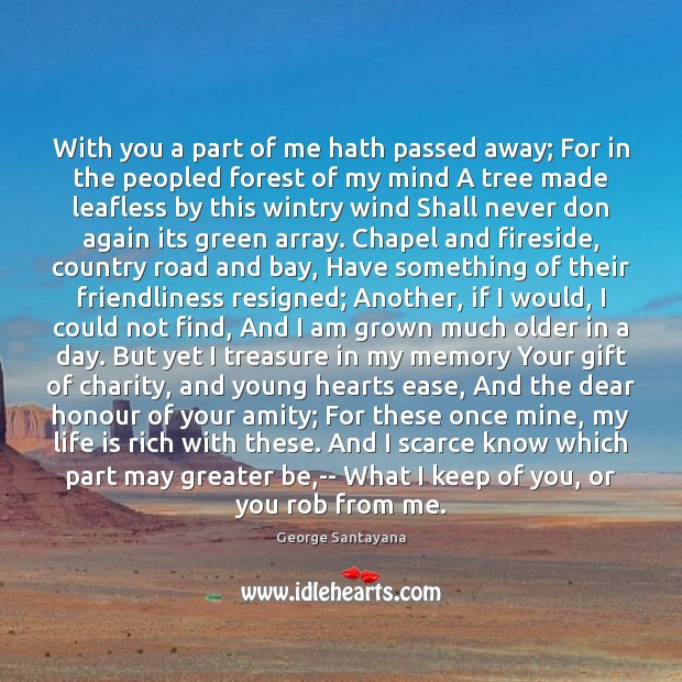 Image, With you a part of me hath passed away; For in the