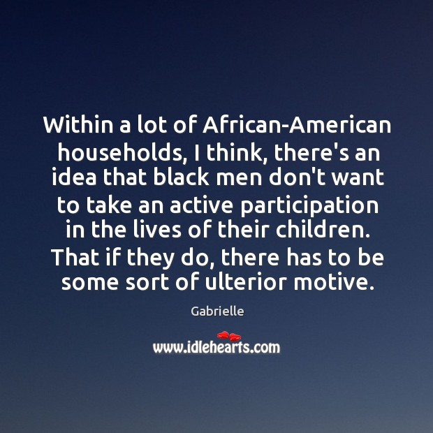 Image, Within a lot of African-American households, I think, there's an idea that